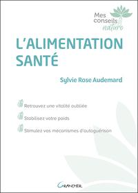 L'ALIMENTATION SANTE - RETROUVEZ UNE VITALITE OUBLIEE