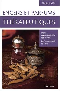 ENCENS ET PARFUMS THERAPEUTIQUES - PROFILS PSYCHOSPIRITUELS DES ENCENS - PARFUMS NATURELS DE SANTE