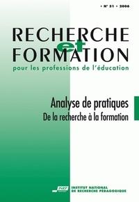 RECHERCHE ET FORMATION, N  051/2006. ANALYSE DE PRATIQUES : DE LA REC HERCHE A LA FORMATION