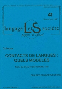 LANGAGE ET SOCIETE, N  41/SEPT. 1987. CONTACTS DE LANGUES : QUELS MOD ELES ?