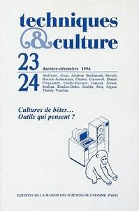 TECHNIQUES ET CULTURE, N  23-24/JANV.-DEC. 1994. CULTURES DE BETES.  OUTILS QUI PENSENT ?