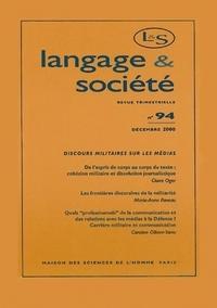 LANGAGE ET SOCIETE, N  94/DEC. 2000. DISCOURS MILITAIRES SUR LES MEDI AS