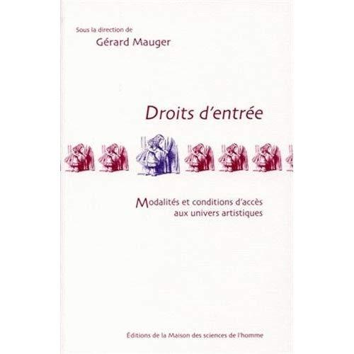 DROITS D'ENTREE. MODALITES ET CONDITIONS D'ACCES AUX UNIVERS ARTISTIQ UES