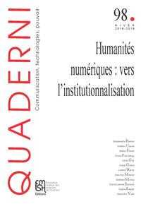 QUADERNI, N  98/HIVER 2018-2019. HUMANITES NUMERIQUES : VERS L'INSTIT
