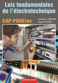 LOIS FONDAMENTALES DE L'ELECTROTECHNIQUE-CAP PROELEC