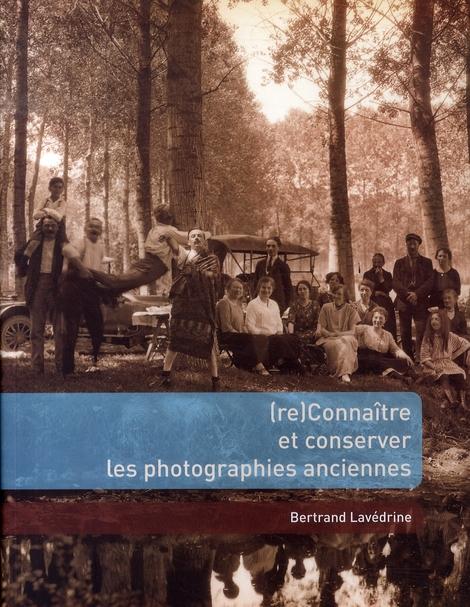 (RE)CONNAITRE ET CONSERVER LES PHOTOGRAPHIES ANCIENNES