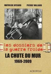 LA CHUTE DU MUR 1969-2009 - 1