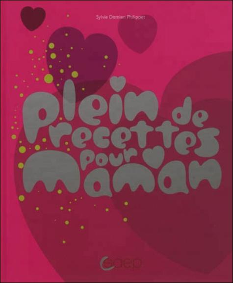 PLEIN DE RECETTES POUR MAMAN