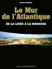 Le mur de l'Atlantique de la Loire à la Bidassoa