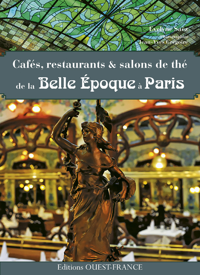 CAFES,RESTAURANTS ET SALONS DE THE  DE LA BELLE EPOQUE A PARIS