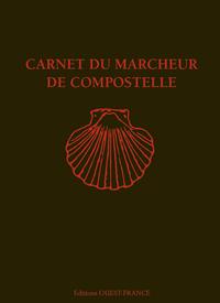 CARNET DU MARCHEUR DE COMPOSTELLE