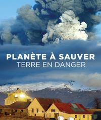 PLANETE A SAUVER, TERRE EN DANGER