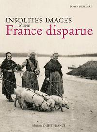 INSOLITES IMAGES D'UNE FRANCE DISPARUE