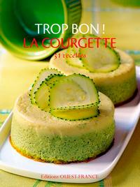 TROP BON ! LA COURGETTE