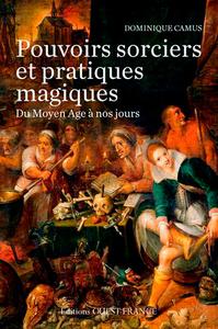 POUVOIRS SORCIERS ET PRATIQUES MAGIQUES