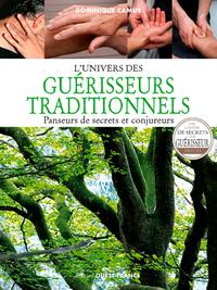 L'UNIVERS DES GUERISSEURS TRADITIONNELS (RELIE)