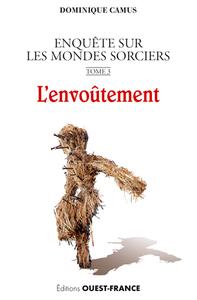 ENQUETE SUR LES MONDES SORCIERS T3 L'ENVOUTEMENT
