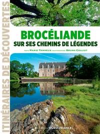 BROCELIANDE SUR SES CHEMINS DE LEGENDES (ID)