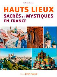 HAUTS LIEUX SACRES ET MYSTIQUES EN FRANCE