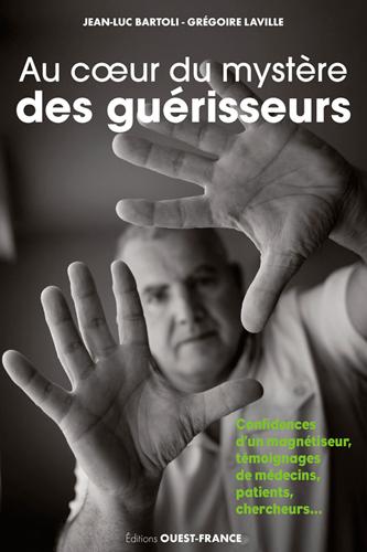 AU C OEUR DU MYSTERE DES GUERISSEURS