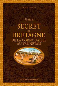 GUIDE SECRET DE BRETAGNE - DE LA CORNOUAILLE AU VA