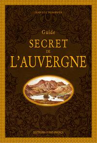 GUIDE SECRET DE L'AUVERGNE