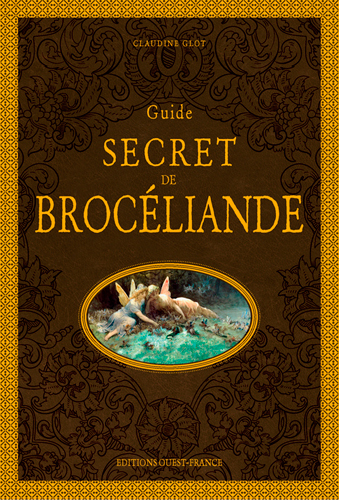 GUIDE SECRET DE BROCELIANDE