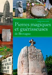 PIERRES MAGIQUES ET GUERISSEUSES DE BRETAGNE