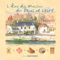 L'AME DES MAISONS DES BORDS DE LOIRE
