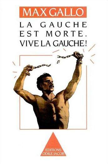 LA GAUCHE EST MORTE. VIVE LA GAUCHE !