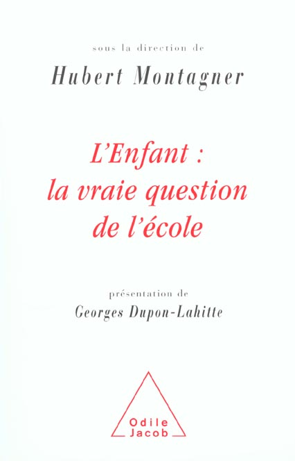 L'ENFANT : LA VRAIE QUESTION DE L'ECOLE