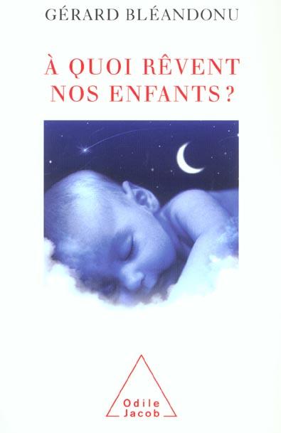 A QUOI REVENT NOS ENFANTS ?