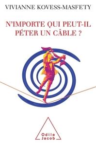N'IMPORTE QUI PEUT-IL PETER UN CABLE ?