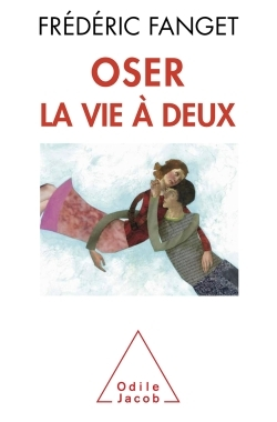 OSER LA VIE A DEUX
