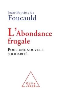L'ABONDANCE FRUGALE - POUR UNE NOUVELLE SOLIDARITE