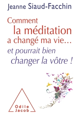COMMENT LA MEDITATION A CHANGE MA VIE...