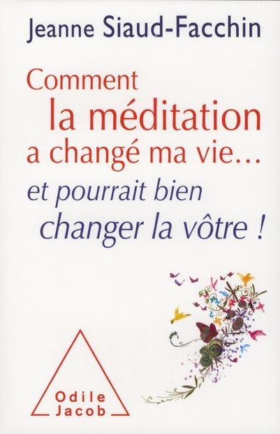 COMMENT LA MEDITATION A CHANGE MA VIE...