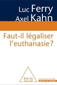 FAUT-IL LEGALISER L'EUTHANASIE ?