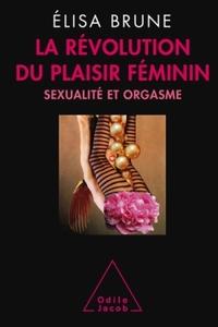 LA REVOLUTION DU PLAISIR FEMININ