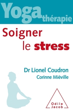 YOGA THERAPIE : SOIGNER LE STRESS