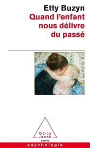 QUAND L'ENFANT NOUS DELIVRE DU PASSE
