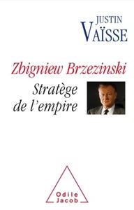ZBIGNIEW BRZEZINSKI STRATEGE DE L'EMPIRE