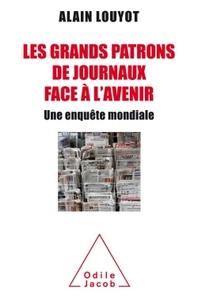LES GRANDS PATRONS DE JOURNAUX FACE A L'AVENIR