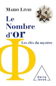 LE NOMBRE D'OR - LES CLES DU MYSTERE