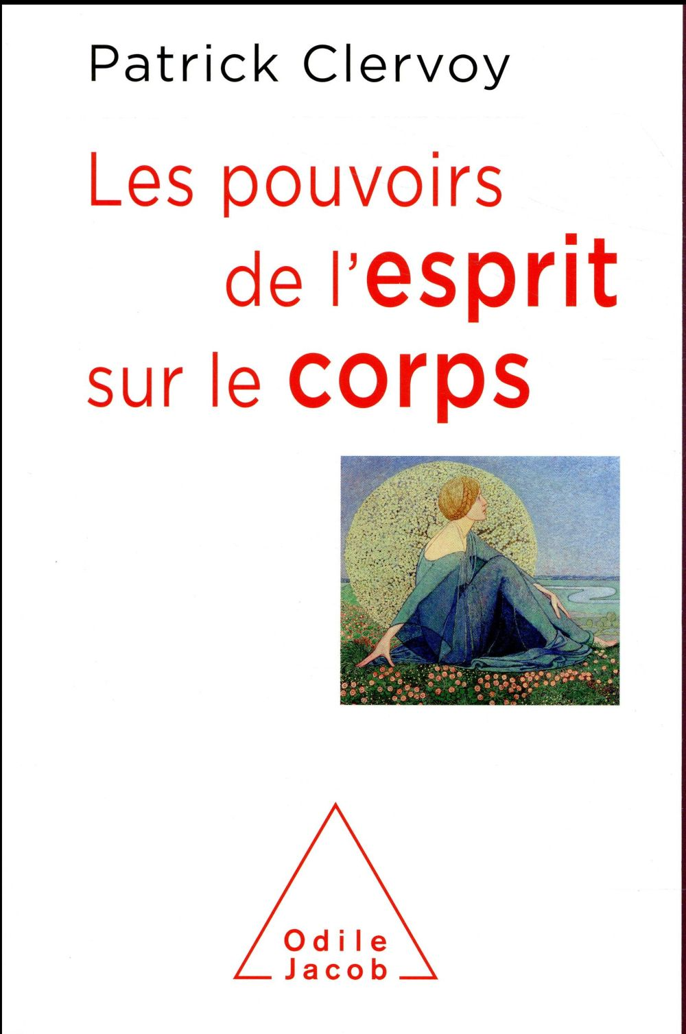LES POUVOIRS DE L'ESPRIT SUR LE CORPS