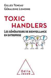 LES TOXIC HANDLERS - LES GENERATEURS DE BIENVEILLANCE EN ENTREPRISE
