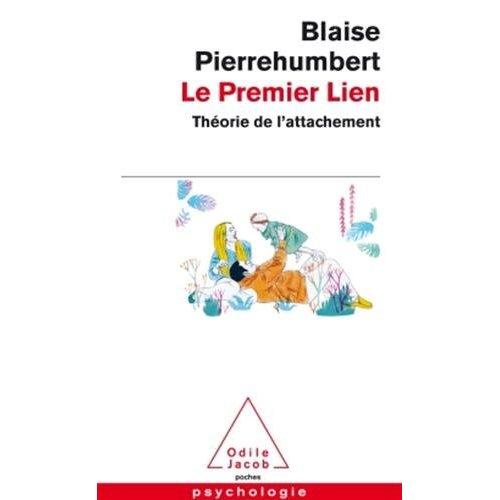LE PREMIER LIEN - THEORIE DE L'ATTACHEMENT