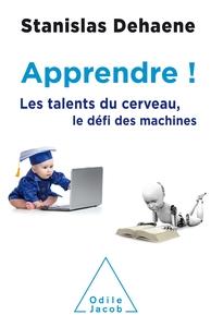 APPRENDRE ! - LES TALENTS DU CERVEAU, LE DEFI DES MACHINES