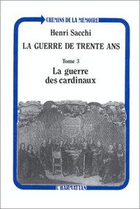 GUERRE DE TRENTE ANS T3 LA GUERRE DES CARDINAUX