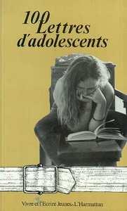 100 LETTRES D'ADOLESCENTS